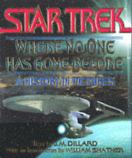Star Trek : Where No One Has Gone Before - A History in Pictures by J. M. Dillard (Hardback, 1994)