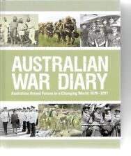 AUSTRALIAN WAR DIARY: Australian Armed Forces in a Changing World: 1870-2011