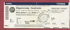 Original Ticket / Eintrittskarte   07.06.2014   UNGARN - KASACHSTAN  !!  SELTEN