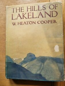 W Heaton Cooper The Hills of Lakeland 1st Ed in D/J 1938 - Signed Copy