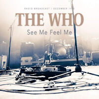 The Who : See Me Feel Me: Radio Broadcast/December 1975 CD (2019) ***NEW***