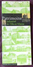 PATRIMOINE INDUSTRIEL DE L'ILLE-ET-VILAINE (parfait état)