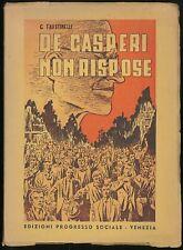 De Gasperi non risponde Faustinelli G Edizioni Progresso Sociale lettere