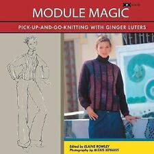Module Magic : Creative Projects to Knit One Block at a Time by Ginger Luters...