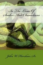 In the Lives of Snakes and Chameleons by John Harshaw (2014, Paperback)