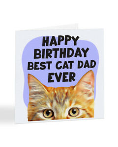 A2492 - GINGER Cat - Happy Birthday Best Cat Dad Ever - Cat Birthday Card