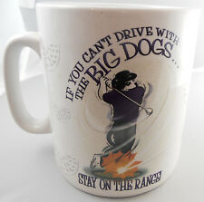 Big Dogs Golf Coffee Mug If You Can't Drive Stay on the Range Oversized