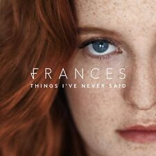 FRANCES THINGS I'VE NEVER SAID CD (New Release March 17th 2017)