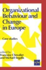 Organizational Behaviour and Change in Europe: Case Studies (European Management