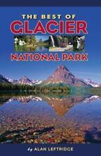 The Best of Glacier National Park by Alan Leftridge (2013, Paperback)