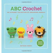 ABC Crochet: An Alphabet Collection of Amigurumi Animals by Mitsuki Hoshi...