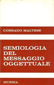 Maltese Corrado SEMIOLOGIA DEL MESSAGGIO OGGETTUALE