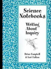 Science Notebooks : Writing about Inquiry by Lori Fulton and Brian Campbell...