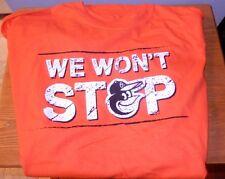 WE WON'T STOP Baltimore Orioles T-Shirt New O's we wont stop XL T-Shirt SGA 2014