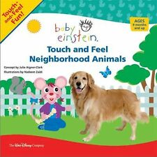 Touch and Feel: Touch and Feel Neighborhood Animals (Baby Einstein) by Julie Ai