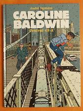 Caroline Baldwin Tome 2. Contrat 48 A. André Taymans. éditions Casterman