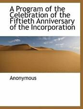 A Program of the Celebration of the Fiftieth Anniversary of the Incorporation.