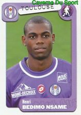 396 HENRI BEDIMO ROOKIE CAMEROON TOULOUSE.FC TFC STICKER FOOT 2005 PANINI