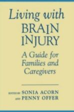 Living with Brain Injury Guide/Families                                      ...