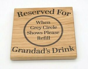Reserved For Grandad's Drink - Grained Oak Coaster With Felt Circular Feet
