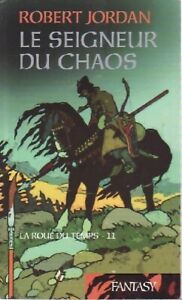 La roue du temps Tome XI : Le seigneur du chaos - Robert Jordan - 2831619