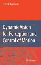 Dynamic Vision for Perception and Control of Motion: By Ernst D Dickmanns