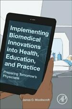 Implementing Biomedical Innovations into Health, Education, and... 9780128196205