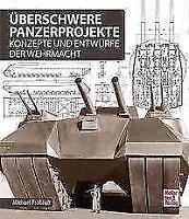 Überschwere Panzerprojekte von Michael Fröhlich (2016, Gebundene Ausgabe)