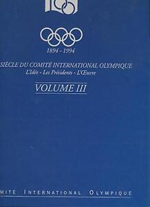 Raymond Gafner: IOC - Un siècle du Comité International Olympique Vol III (1996)