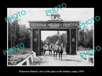 POSTCARD SIZE PHOTO OF CANADA PETAWAWA ONTARIO THE MILITARY CAMP GATES c1918