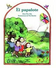 El Papalote  The Kite (Cuentos Para Todo El Ano  Stories the Year 'round) (Cuent