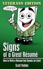 Signs of a Great Résumé: Veterans Edition : How to Write a Résumé That Speaks...