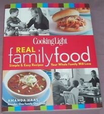 Cooking Light Real Family Food : Simple and Easy Recipes Your Whole Family Will