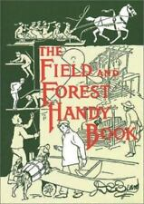 The Field and Forest Handy Book : New Ideas for Out of Doors by Daniel C. Beard