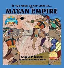 If You Were Me and Lived In....the Mayan Empire: An Introduction to Civilization