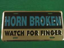 HORN BROKEN WATCH FOR FINGER LICENSE PLATE SIGN L037
