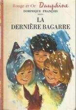 DOMINIQUE FRANCOIS LA DERNIERE BAGARRE
