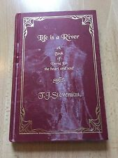 LIFE IS A RIVER A Book of Verse for the Heart and Soul Hardcover T J Stevenson