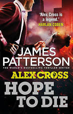 Hope to Die: (Alex Cross 22), By Patterson, James,in Used but Acceptable conditi