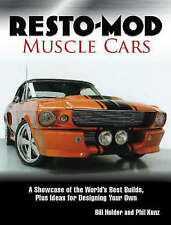 Resto-Mod Muscle Cars: A Showcase of the World's Best Builds, Plus Ideas for Des