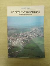 GABER Stéphane  Le Pays d'Yvois-Carignan hier et aujourd'hui 1988