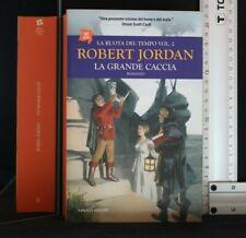 LA RUOTA DEL TEMPO VOL. 2: LA GRANDE CACCIA. Robert Jordan. Fanucci.