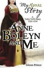 Anne Boleyn and Me by Alison Prince (Paperback, 2010)