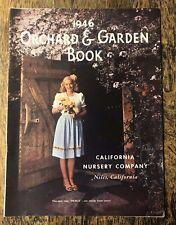 1946 ORCHARD & GARDEN 55 PAGE CATALOG CALIFORNIA NURSERY COMPANY