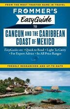 Frommer's EasyGuide to Cancun and the Caribbean Coast of Mexico Easy Guides