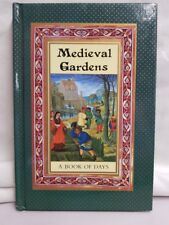 Medieval Gardens: A Book of Days Hardcover Illustrated 1995