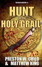 The Relic Hunters: The Hunt for the Holy Grail by Matthew King and P. Child.