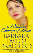 A Sudden Change of Heart by Barbara Taylor Bradford (Paperback) New Book