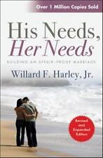 His Needs Her Needs: Building an Affair-proof Marriage by Willard F. Harley...