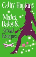 Mates, Dates and Great Escapes: Bk. 9 (Mates Dates),Cathy Hopkins